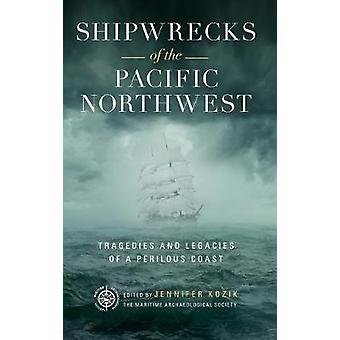 Scheepswrakken van de Pacific Northwest Tragedies en erfenissen van een gevaarlijke kust
