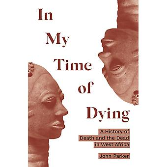 In My Time of Dying by John Parker