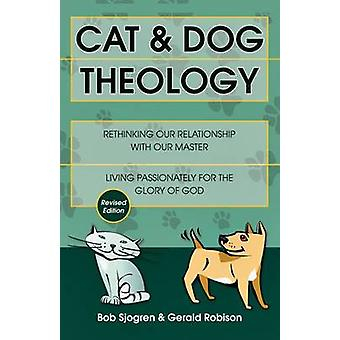 Cat amp Dog Theology  Rethinking Our Relationship with Our Master by Bob Sjogren & Gerald Robison