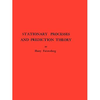 Stationary Processes and Prediction Theory. (AM-44) - Volume 44 by Ha