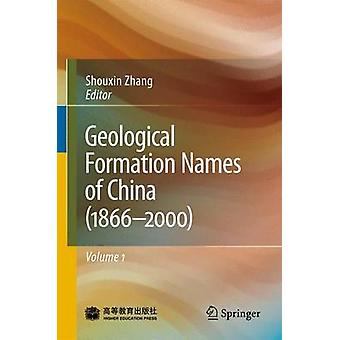 Geological Formation Names of China 18662000 by Edited by Shouxin Zhang