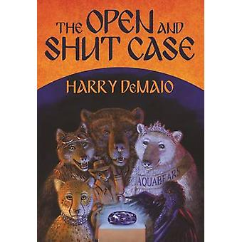 The Open and Shut Case Octavius Bear Book 1 by Harry B Demaio