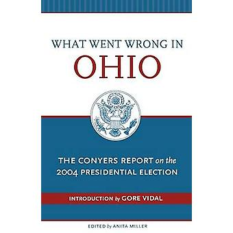 What Went Wrong in Ohio - The Conyers Report on the 2004 Presidential