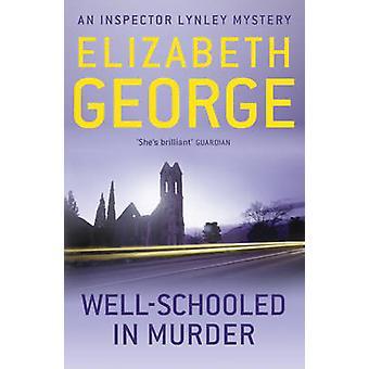 Gut geschult in Mord von Elizabeth George - 9781444738285 Buch