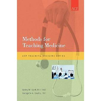 Methods for Teaching Medicine by Kelley M. Skeff - Georgette A. Strat
