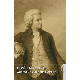 Cosi Fan Tutte by Wolfgang Amadeus Mozart - John Nicholas - M. E. Bro