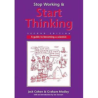 Stop Working and Start Thinking