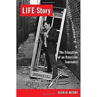 Lebensgeschichte: Die Bildung eines amerikanischen Journalisten