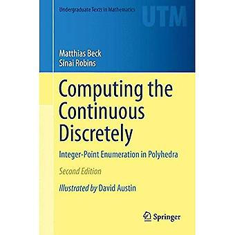 Computing the Continuous Discretely: Integer-Point Enumeration in Polyhedra (Undergraduate Texts in Mathematics)
