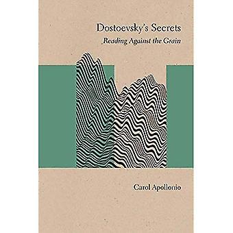 Dostojevskin Secrets: lukeminen vastaan viljaa (tutkimusta Venäläisen kirjallisuuden ja teoria)