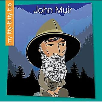 John Muir (My Itty-Bitty Bio)