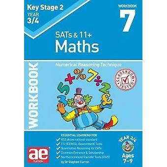 KS2 Maths Year 3/4 Workbook 7 - Numerical Reasoning Technique by KS2 M