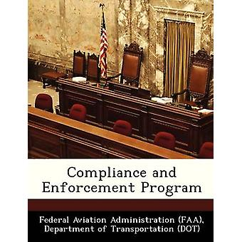 Compliance and Enforcement Program by Federal Aviation Administration FAA & D
