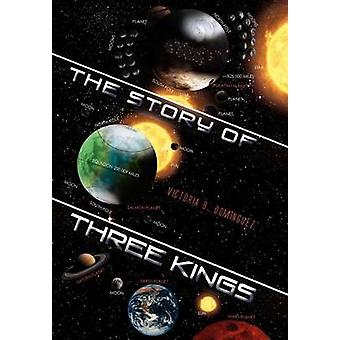 The Story of Three Kings by Dominguez & Victoria B.
