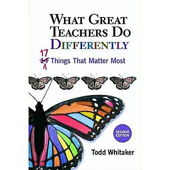 What Great Teachers Do Differently by Todd Whitaker
