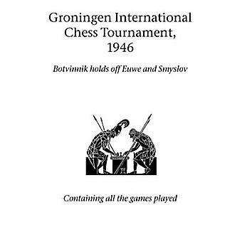 Groningen International Chess toernooi 1946 door Hardinge Simpole Limited