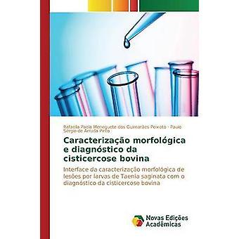 Caracterizao Morfolgica e Diagnstico da Cisticercose Bovina von Guimares Peixoto Rafaella Paola Menegu