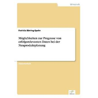 Mglichkeiten zur opslagsfelterne Prognose von erfolgsrelevanten aldersbestemme bei der Neuproduktplanung af BningSpohr & Patricia