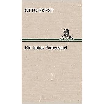 Ein Frohes Farbenspiel by Ernst & Otto