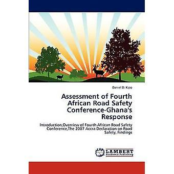Beoordeling van de vierde Afrikaanse Road Safety ConferenceGhanas reactie door Kipo & Daniel D.