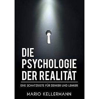 Die Psychologie Der Realitat by Kellermann & Mario