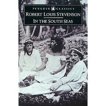 In the South Seas by Robert Louis Stevenson - Neil Rennie - 978014043
