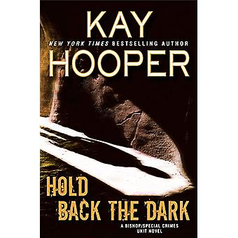 Hold Back The Dark by Kay Hooper - 9780425280959 Book