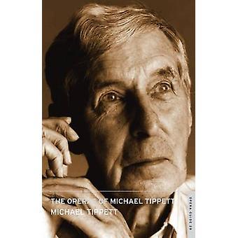 The Operas of Michael Tippett by Michael Tippett - John Nicholas - 97