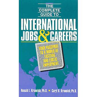 The Complete Guide to International Jobs and Careers - Your Passport t