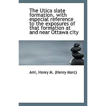 The Utica Slate Formation - with Especial Reference to the Exposures