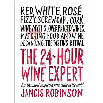 The 24-Hour Wine Expert by Jancis Robinson - 9781419722660 Book