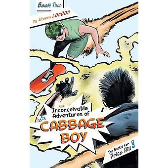 The Inconceivable Adventures of Cabbage Boy - Book 2 - The Battle for P