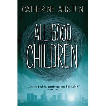 All Good Children by Catherine Austen - 9781459813878 Book