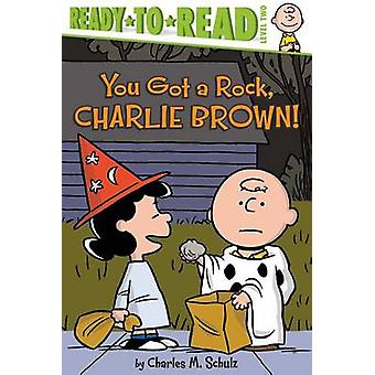You Got a Rock - Charlie Brown! by Maggie Testa - Robert Pope - 97814