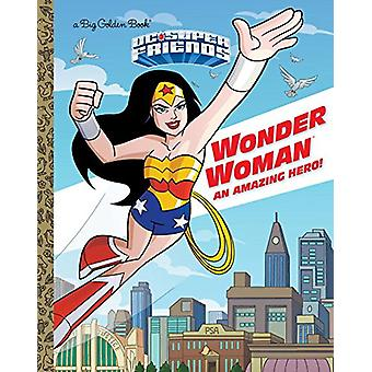 Wonder Woman - An Amazing Hero! (DC Super Friends) by Mary Tillworth -