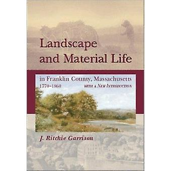 Landscape and Material Life in Franklin County - Massachusetts - 1770
