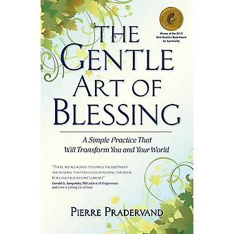 The Gentle Art of Blessing - A Simple Practice That Will Transform You