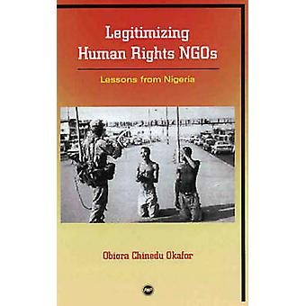 Legitimising Human Rights NGOs - Lessons from Nigeria by Obiora Chined