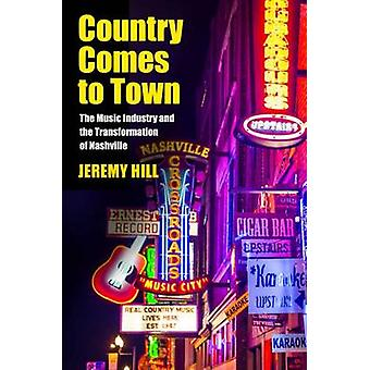 Country Comes to Town - The Music Industry and the Transformation of N