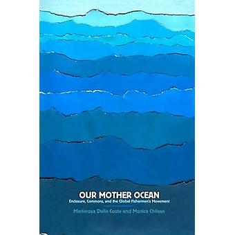Our Mother Ocean - Enclosure - Commons - and the Global Fishermen's Mo