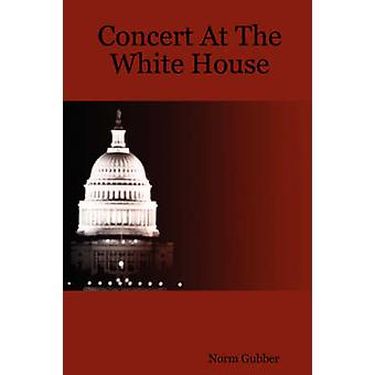 Concert At The White House by Gubber & Norm