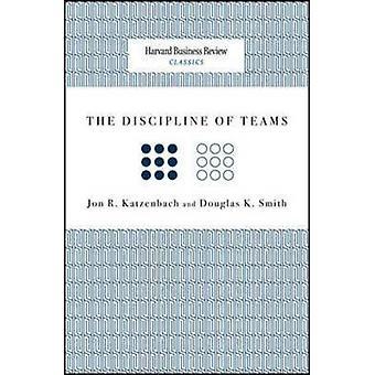 The Discipline of Teams by Jon R. Katzenbach - Douglas K. Smith - 978