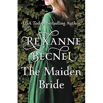 The Maiden Bride by Rexanne Becnel - 9781504051972 Book