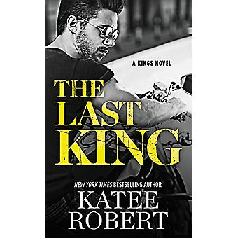 The Last King by Katee Robert - 9781455597109 Book