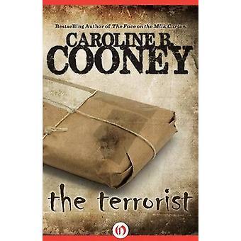 The Terrorist by Caroline B Cooney - 9781453274675 Book