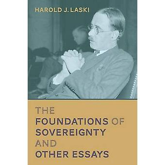 The Foundations of Sovereignty and Other Essays by Laski & Harold J.