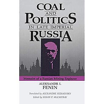 Coal and Politics in Late Imperial Russia: Memoirs of a Russian Mining Engineer