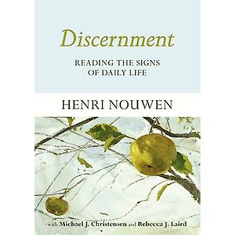Discernment Reading The Signs Of Daily Life by Nouwen & Henri