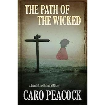 Path of the Wicked by Caro Peacock