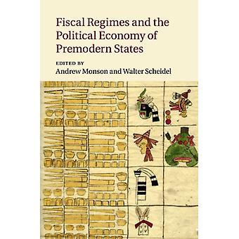 Regimi fiscali e l'economia politica degli Stati premoderni di Andrew Monson
